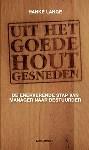 Uit het goede hout gesneden van Hanke Lange